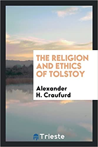 The Religion and Ethics of Tolstoy