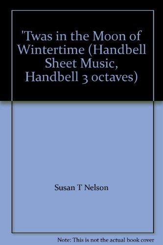 'Twas in the Moon of Wintertime (Handbell Sheet Music, Handbell 3 octaves)