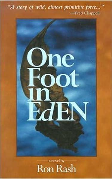 One Foot in Eden: A Novel: Amazon.es: Rash, Ron: Libros en ...