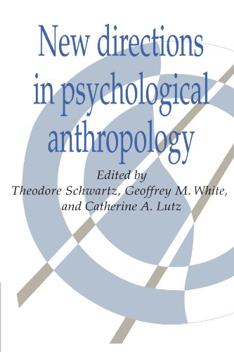 New Directions in Psychological Anthropology (Publications of the Society for Psychological Anthropology)