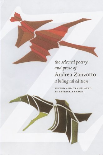 The Selected Poetry and Prose of Andrea Zanzotto: A Bilingual Edition (Italian and English Edition)