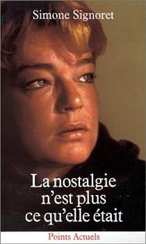 La nostalgie n'est plus ce qu'elle était par Signoret