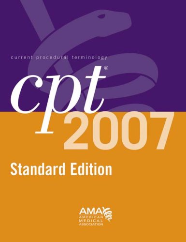 CPT Softbound Edition 2007 (Current Procedural Terminology (CPT) Standard)