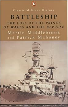 Book Battleship: The Loss of the Prince of Wales and the Repulse (Penguin Classic Military History)