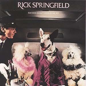 Rick Springfield - Success Hasn't Spoiled Me Yet - Amazon