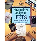 How to Draw and Paint Pets, Diana Craig, 1555217168