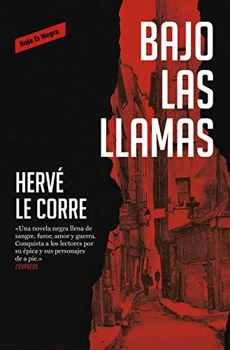 Bajo las llamas (Spanish Edition) de [Le Corre, Hervé]