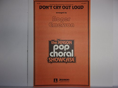 Don't Cry Out Loud (Choral Music #40304043)