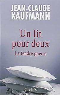 Un lit pour deux : la tendre guerre, Kaufmann, Jean-Claude