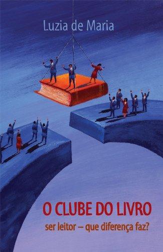 O clube do livro: Ser leitor, que diferença faz?