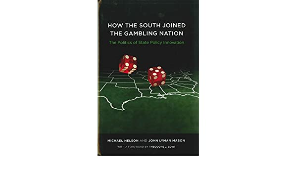 How the South Joined the Gambling Nation: The Politics of State Policy Innovation