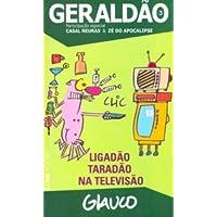 Geraldão – 3: ligadão taradão na televisão: 672
