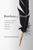 Burdens of Proof: Cryptographic Culture and Evidence Law in the Age of Electronic Documents (MIT Press) (English Edition)