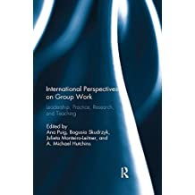 International Perspectives on Group Work: Leadership, Practice, Research, and Teaching