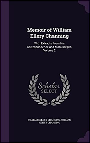 Memoir of William Ellery Channing: With Extracts from His