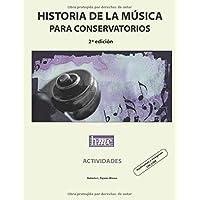 Historia de la música para conservatorios. Actividades: 2ª edición