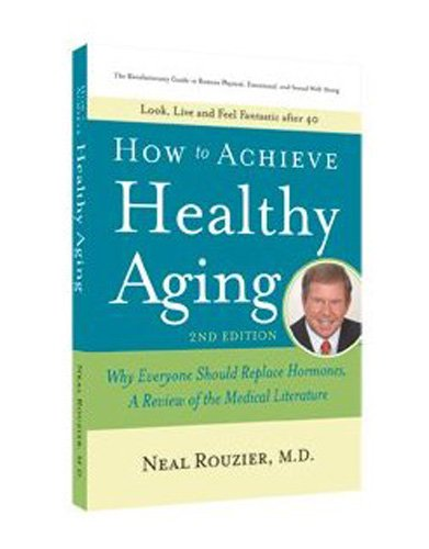 Natural Hormone Replacement For Men and Women - How to Achieve Healthy Aging 2nd Edition