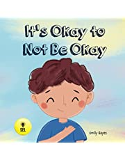 It's Okay To Not Be Okay: A Rhyming Read Aloud Story for Children About Feelings of Sadness and Loneliness
