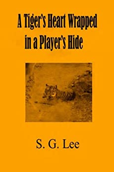 A Tiger's Heart Wrapped In a Player's Hide (The Stone Chronicles Book 2) by [Lee, S.G.]