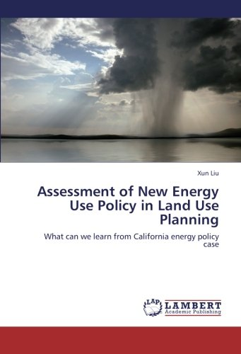 Assessment Of New Energy Use Policy In Land Use Planning  What Can We Learn From California Energy Policy Case