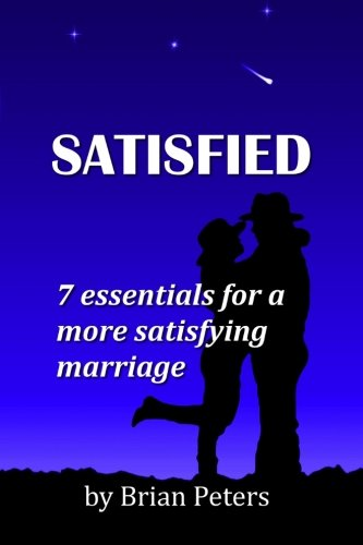 Satisfied: 7 Essentials for a More Satisfying Marriage pdf epub