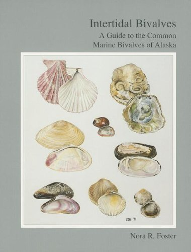 Intertidal Bivalves: A Guide to the Common Marine Bivalves of Alaska (Natural History)