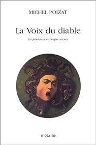 La Voix du diable : La Jouissance lyrique sacrée par Michel Poizat