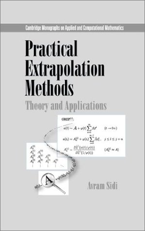 Practical Extrapolation Methods: Theory and Applications (Cambridge Monographs on Applied and Computational Mathematics)