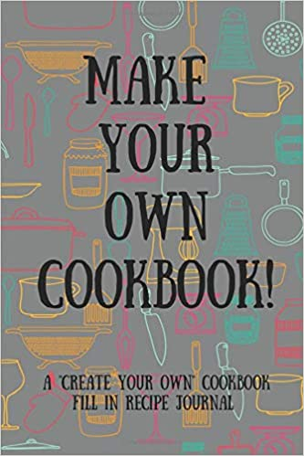 make your own cookbook a create your own cookbook fill in