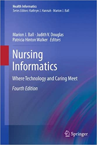 Nursing informatics where technology and caring meet health nursing informatics where technology and caring meet health informatics 4th ed 2011 edition fandeluxe Image collections