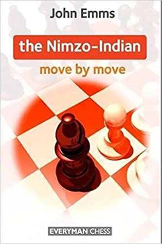 Nimzo-Indian: Move by Move by John Emms (2011-10-31)