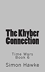 The Khyber Connection (Time Wars Book 6)