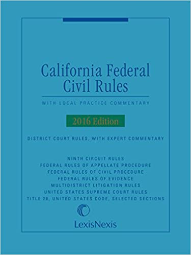 California Federal Civil Rules: With Local Practice