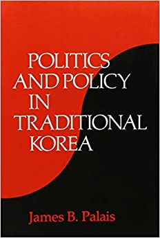 Book Politics and Policy in Traditional Korea (Harvard East Asian Monographs)
