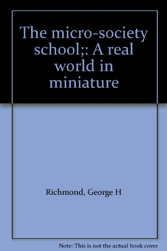 The micro-society school;: A real world in miniature