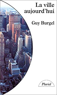 La Ville aujourd'hui par Guy Burgel