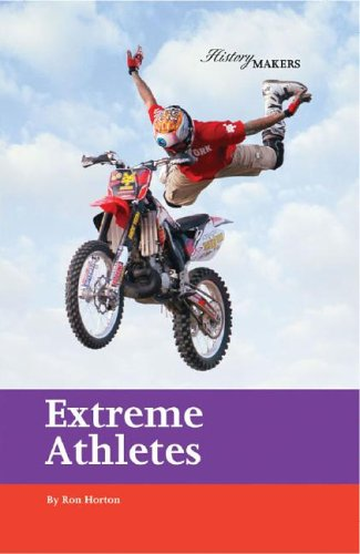 Extreme Athletes (History Makers) (v. 3) ebook