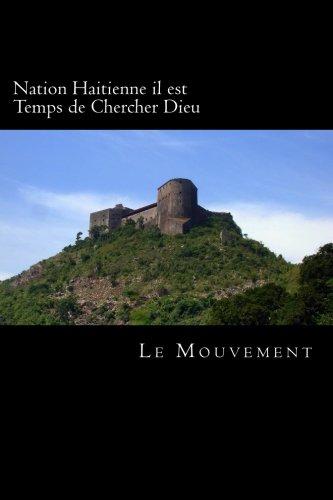 Nation Haitienne il est Temps de Chercher Dieu (French Edition)