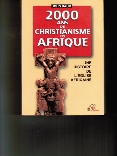 2000 Years of Christianity in Africa: An African History 62-1992