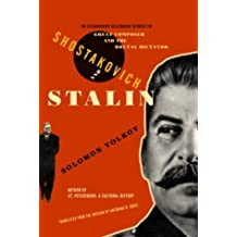Shostakovich and Stalin: The Extraordinary Relationship Between the Great Composer and the Brutal Dictato r