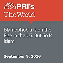 Islamophobia Is on the Rise in the US. But So Is Islam
