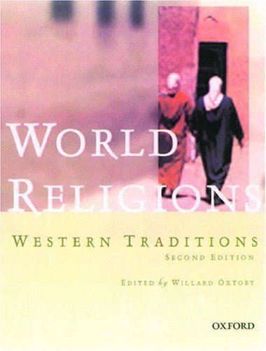 By Willard G. Oxtoby - World Religions: Western Traditions: 2nd (second) Edition
