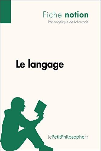 Le langage (Fiche notion): LePetitPhilosophe.fr - Comprendre la philosophie (Notion philosophique t. 10) (French Edition)