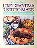 Like Grandma Used to Make, Reader's Digest Editors, 0895778904