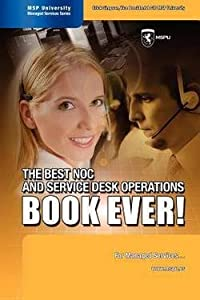 Erick Simpson: The Best Noc and Service Desk Operations Book Ever! for Managed Services (Paperback); 2009 Edition