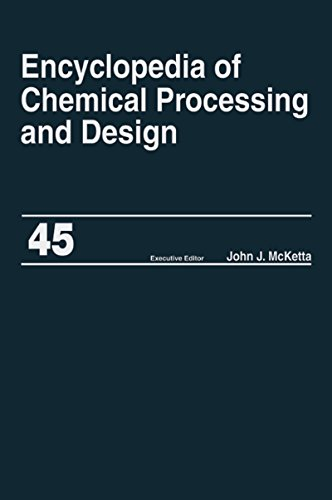 Encyclopedia of Chemical Processing and Design: Volume 45 - Project Progress Management to Pumps (Chemical Processing and Design Encyclopedia)