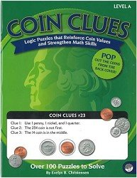 Coin Clues Level a - Logic Puzzles That Reinforce Coin Values and Strengthen Math Skills - Over 100 Puzzles to Solve