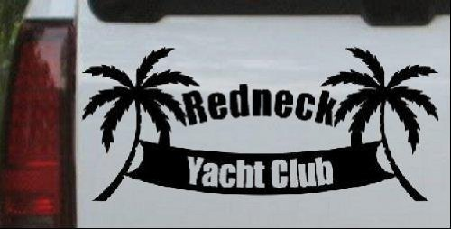 Black-Redneck Yacht Club Country Decal Sticker - Die Cut Decal Bumper Sticker for Windows, Cars, Trucks, Laptops, Etc. ()