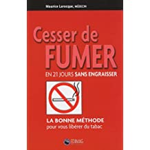 CESSER DE FUMER EN 21 JOURS SANS ENGRAISSER