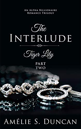 - Tiger Lily : The Interlude (Tiger Lily Trilogy Book 2)